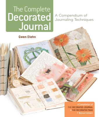 The Complete Decorated Journal By Diehn, Gwen