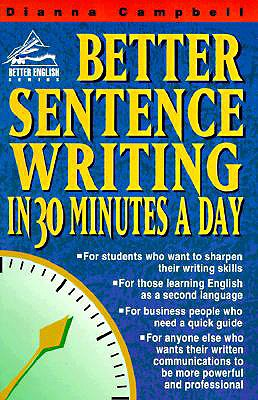 Better Sentence-Writing in 30 Minutes a Day By Campbell, Dianna
